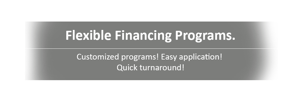 Flexible Financing Programs.