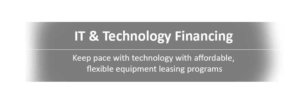 IT & Technology Financing